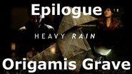 Heavy Rain- Epilogue - Origamis Grave