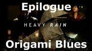 Heavy Rain- Epilogue - Origami Blues
