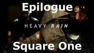 Heavy Rain- Epilogue - Square One