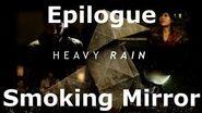 Heavy Rain- Epilogue - Smoking Mirror