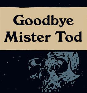 Goodbye Mister Tod