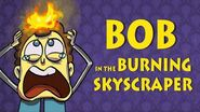 92. Bob in the Burning Skyscraper