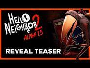 Hello Neighbor 2 Alpha 1,5 - Reveal Teaser
