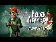 Hello Neighbor 2 - Alpha 2 Teaser