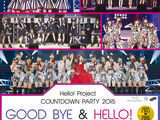 Hello! Project COUNTDOWN PARTY 2015 ~GOOD BYE & HELLO!~