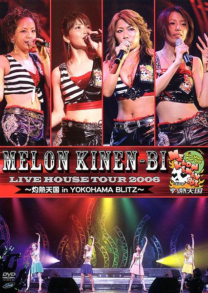 Melon Kinenbi Live House Tour 2006 ~Shakunetsu Tengoku~