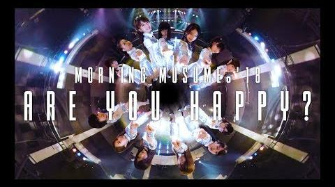 Morning Musume '18 - Are you Happy? (VR)