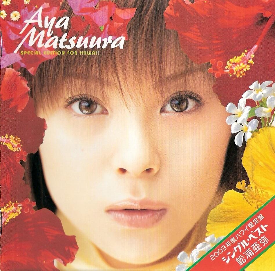 Matsuura Aya - 2003-Nendo Natsu Hawaii Genteiban Single Best