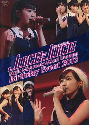 Juice=Juice Miyamoto Karin, Uemura Akari Birthday Event 2013