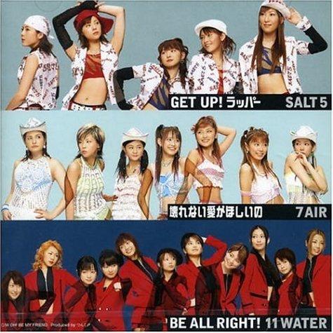 Kowarenai Ai ga Hoshii no / GET UP! Rapper / BE ALL RIGHT!
