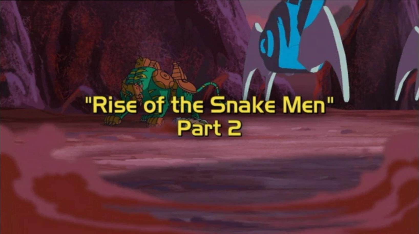 Rise of the Snake Men, Part 2