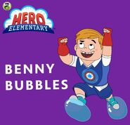 Hero Elementary Benny Bubbles