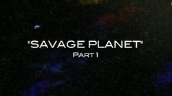 Savage Planet Part 1.png