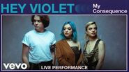 """Hey Violet - """"My Consequence"""" Live Performance Vevo"""