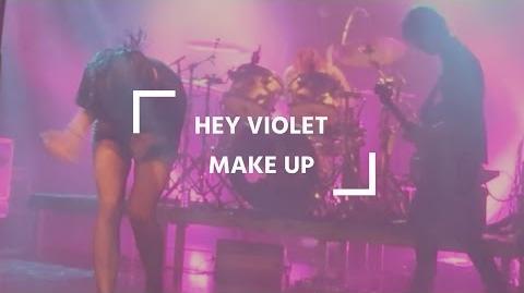 Hey Violet - Make Up Hey Violet Live