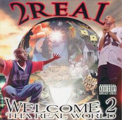 Welcome 2 tha Real World.jpg