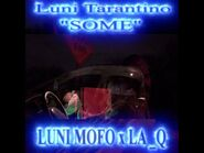 Luni Mofo x LA Q - SOME -(OFFICIAL VIDEO) DIR BY- LUNI TARANTINO & CHINO CASINO- 🔥DIABLO SANTO