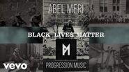 Abel Meri - Black Lives Matter on VEVO