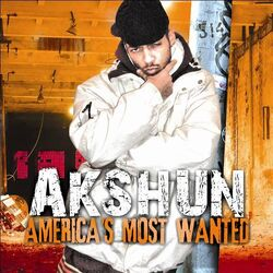 Akshun's album America Most Wanted.jpg