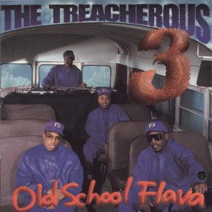 Old School Flava (Treacherous Three album)