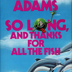 So Long, and Thanks for All the Fish.jpg