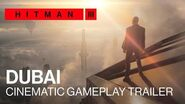 HITMAN 3 - Dubai Cinematic Gameplay Trailer