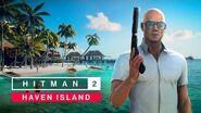 HITMAN 2 - Haven Island Location Reveal-1