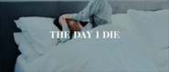 The Day I Die thumbnail
