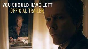 You Should Have Left - Official Trailer (HD)