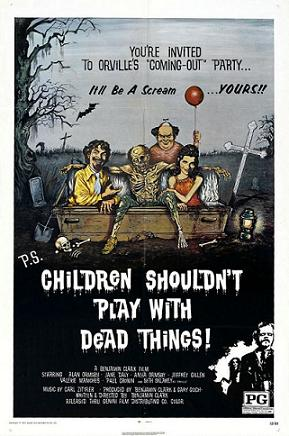 Children Shouldn't Play with Dead Things (1972)