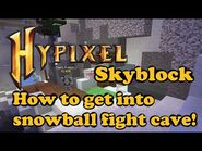 Hypixel Skyblock - How to get into the Snowball Fight cave (and partial tour of Snowball Fight cave)