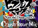 Crush Your Mic