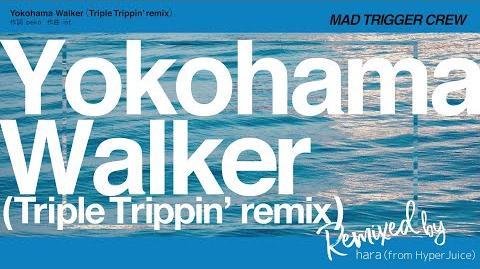 Yokohama Walker (Triple Trippin' remix)