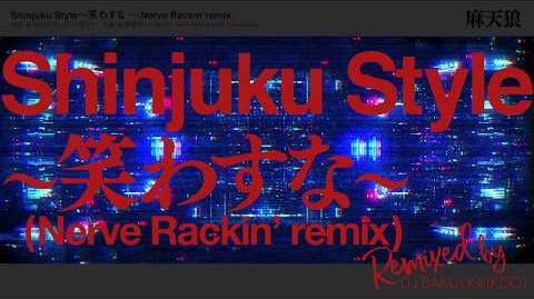 Shinjuku Style ~Don't Make Us Laugh~ (Nerve Rackin' remix)