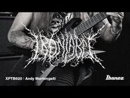 Ibanez Ironlabel XPTB620 featuring Andy Martongelli