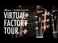 Ibanez Platinum Collection Virtual Factory Tour