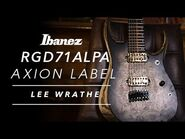 Ibanez Axion Label RGD71ALPA featuring Lee Wrathe