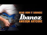 Ibanez AM93QM Artcore Expressionist Semi-Hollow - CME Quick Riff - Nathaniel Murphy