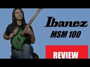 Ibanez MSM100 - Review