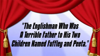 The Englishman Who Was A Terrible Father To His Two Children Named Fuffley And Peeta
