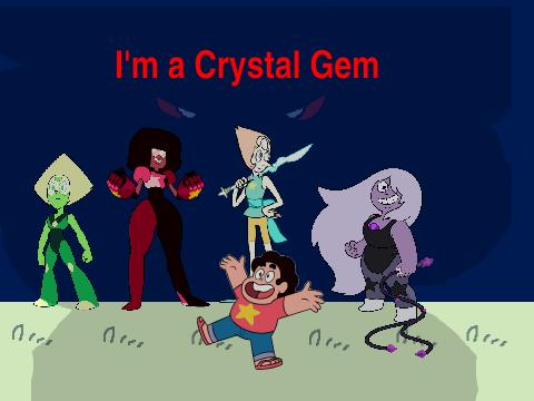 I'm a Crystal Gem