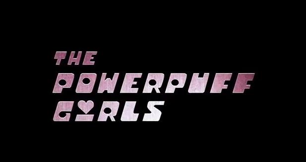 Live Action Powerpuff Girls Movie Saga