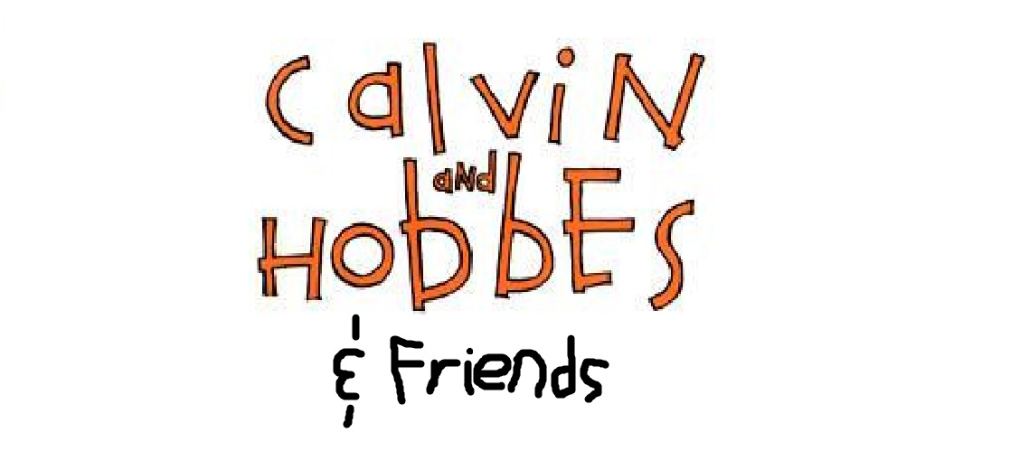 Calvin and Hobbes & Friends