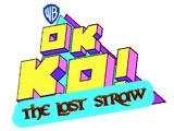 OK K.O.! The Last Straw