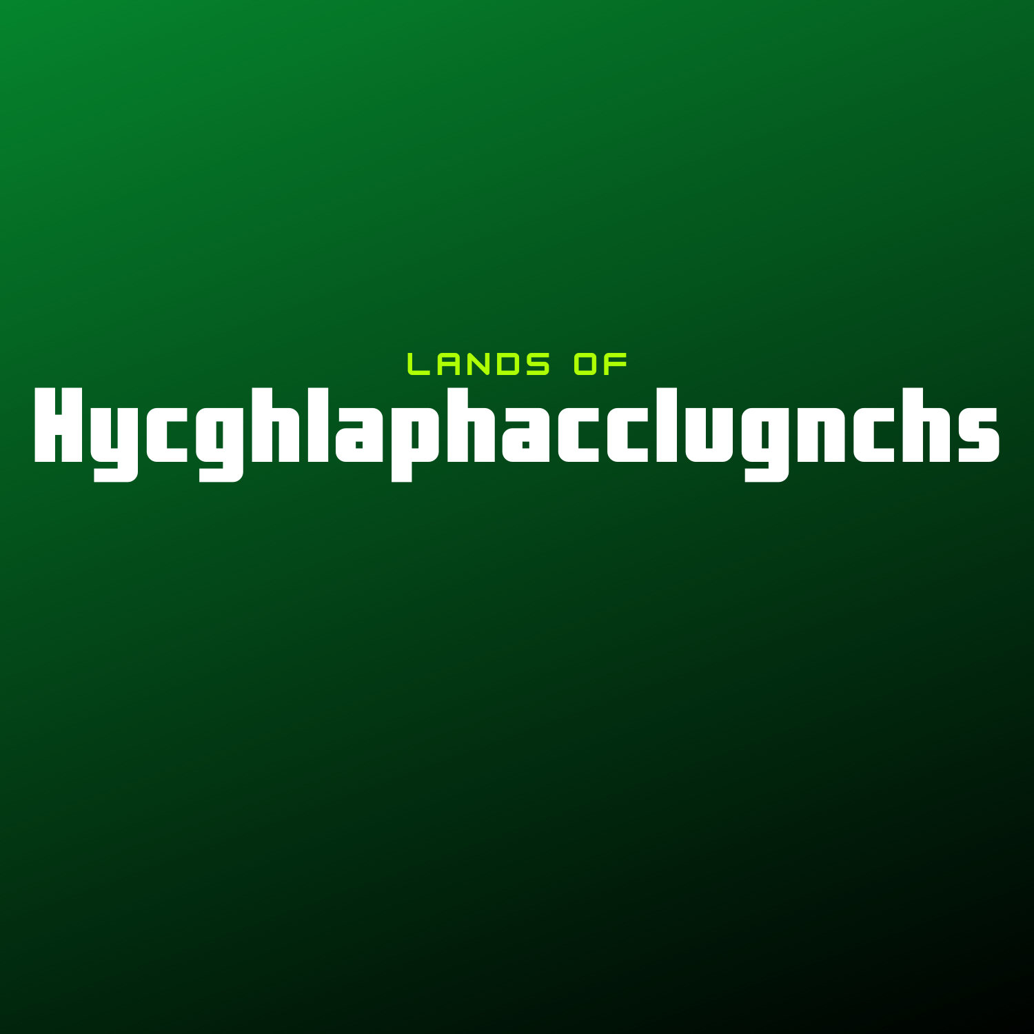 Lands Of Hycghlaphacclugnchs