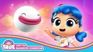 Wishes- Meet Pom Pom! - True and the Rainbow Kingdom Episode Clip