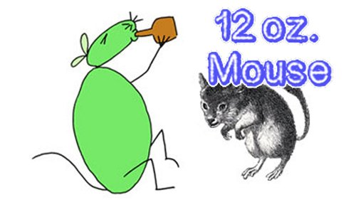 12 oz. Mouse: The Movie