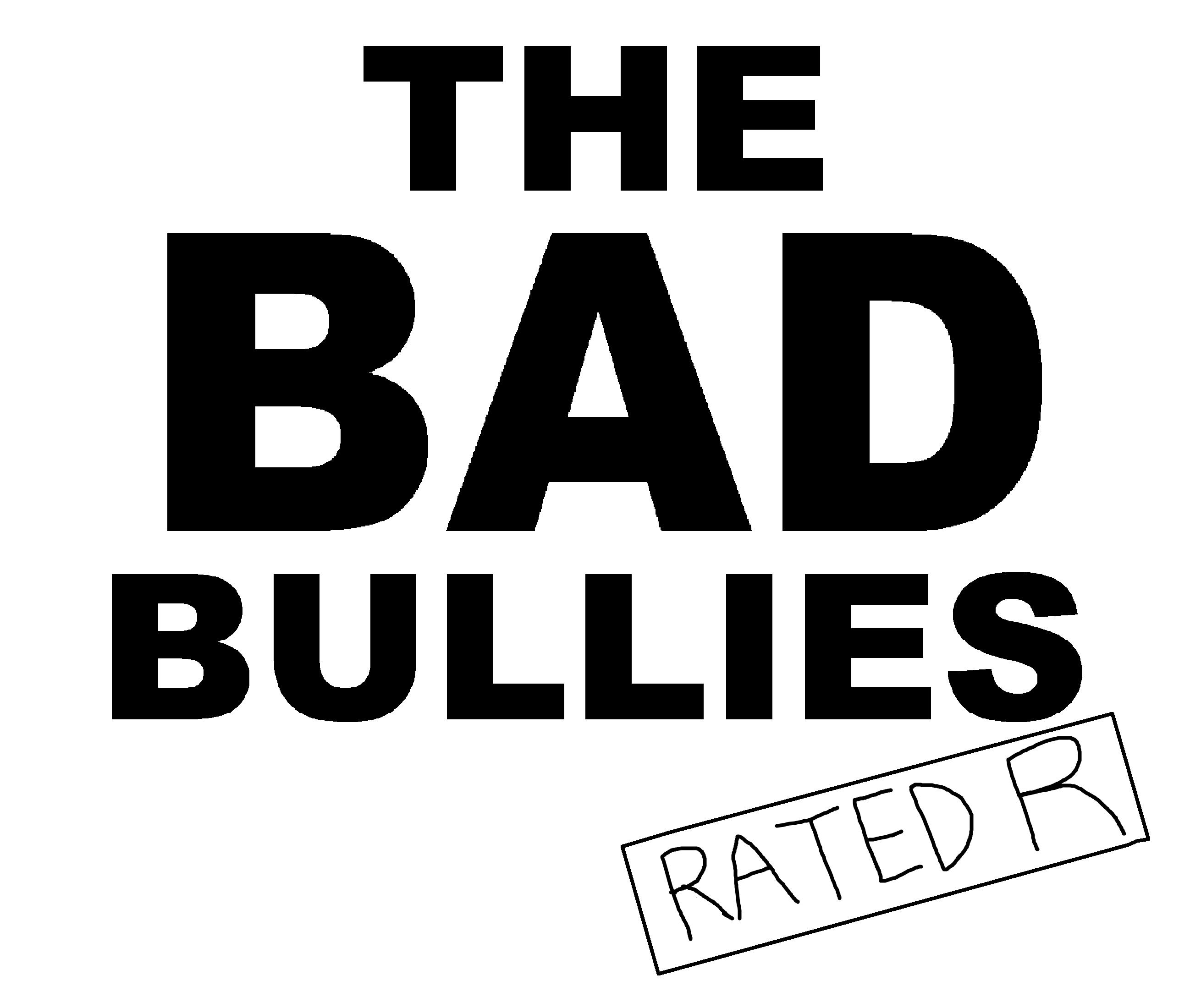 The Bad Bullies