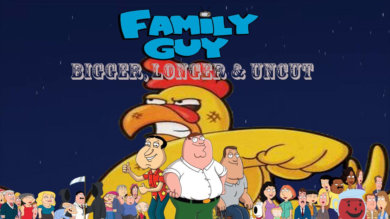 Family Guy: Bigger, Longer & Uncut