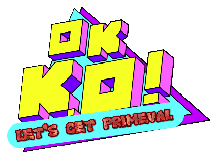 OK K.O.! Let's Get Primeval